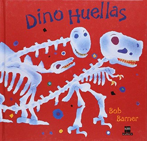 Dino Huellas/Dinosaur Bones (Sm Saber/SM Know) por Bob Barner