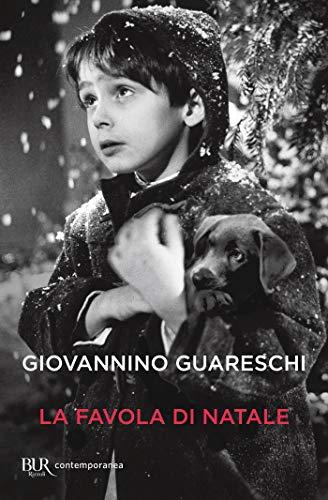 La favola di Natale: Le opere di Giovannino Guareschi #19 (BUR NARRATIVA)