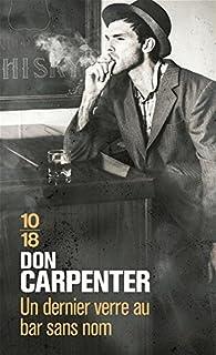Un dernier verre au bar sans nom par Don Carpenter