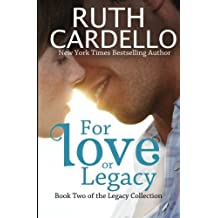 For Love or Legacy: Can her love save him before he goes too far? (Legacy Collection) by Ruth A Cardello (2011-11-23)