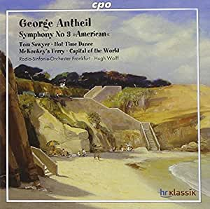 """George Antheil: Symphony No. 3 """"American"""""""
