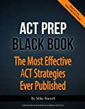 ACT Prep Black Book: The Most Effective ACT - Best Reviews Guide