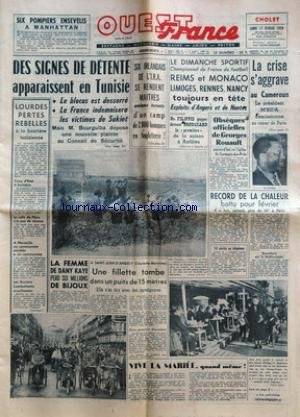 OUEST FRANCE du 17-02-1958 des signes de detente apparaissent en tunisie - le blocus est desserre - la france indemnisera les victimes de sakiet - mais m. bourguiba depose une nouvelle plainte au conseil de securite six irlandais de l'i.r.a. se rendent maitres d'un camp de 2000 hommes en angleterre le dimanche sportif obsques officielles de georges rouault la crise s'aggrave au cameroun- le president m'bida demisisionne au retour de paris record de chaleur battu pour fevrier a saint jen ...