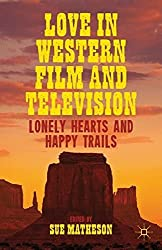 Love in Western Film and Television: Lonely Hearts and Happy Trails (2013-01-08)