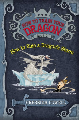 How to Ride a Dragon's Storm (How to Train Your Dragon (Heroic Misadventures of Hiccup Horrendous Haddock III))