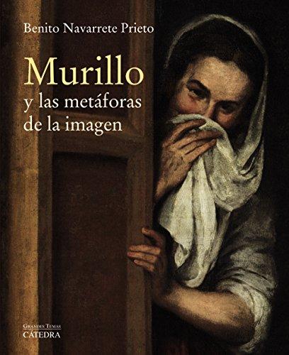Murillo y las metáforas de la imagen (Arte Grandes Temas) por Benito Navarrete Prieto