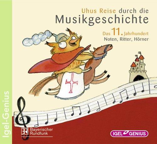 Uhus Reise durch die Musikgeschichte: Das 11. Jahrhundert: Noten, Ritter, Hörner