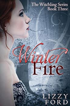 Winter Fire (Witchling Series Book 3) by [Ford, Lizzy]