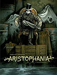 Aristophania, tome 2 : Progredientes par Xavier Dorison