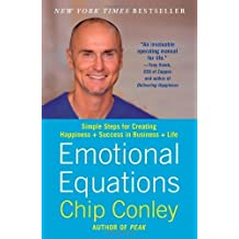 Emotional Equations: Simple Steps for Creating Happiness + Success in Business + Life by Conley, Chip (2013) Taschenbuch
