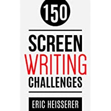 150 Screenwriting Challenges (English Edition)