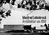 Bücher : Manfred Lehmbruck: Architektur um 1960 by Andreas K. Vetter (2005-02-07)