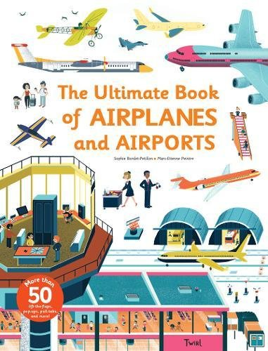 Ultimate Book of Airplanes and Airports por Sophie Bordet-Petillon