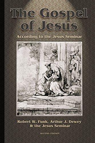 The Gospel of Jesus: According to the Jesus Seminar