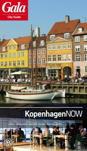Kopenhagen NOW, GALA City Guide. Hotels/Restaurants/Nightlife/Culture/Shopping/Beauty