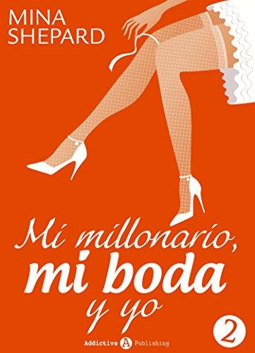 Mi millonario, mi boda y yo - 2 por Mina Shepard