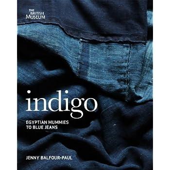 Indigo : Egyptian Mummies to Blue Jeans