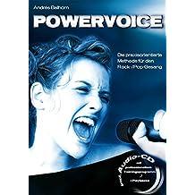 Powervoice: Die praxisorientierte Methode für den Rock-/Pop-Gesang