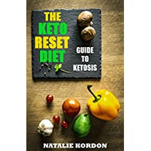 The Keto Reset Diet : The Authoritative Guide to Ketosis (English Edition)