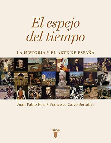 El espejo del tiempo: La historia y el arte de España (Pensamiento)