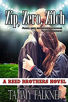 Zip, Zero, Zilch (The Reed Brothers Series Book 6) by [Falkner, Tammy]