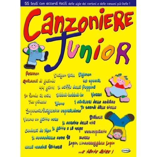 Canzoniere Junior. 55 Testi Con Accordi Facili Delle Sigle Dei Cartoni E Delle Canzoni Più Belle!
