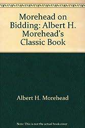 Morehead on Bidding: Albert H. Morehead's Classic Book