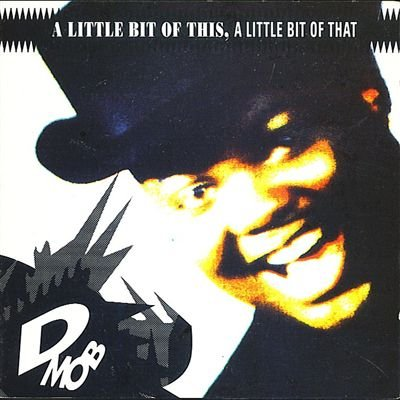 D Mob - Little Bit of This