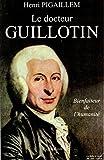 Le Docteur Guillotin / Guillotine