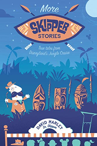 More Skipper Stories: True Tales from Disneyland's Jungle Cruise (English Edition)