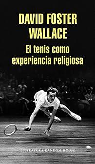 El tenis como experiencia religiosa par David Foster Wallace