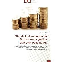 Effet de la dévaluation du Dirham sur la gestion d'OPCVM obligataires: Modélisation économétrique de l'impact de la dévaluation sur la balance ... et les taux d'intérêt (Omn.Univ.Europ.)