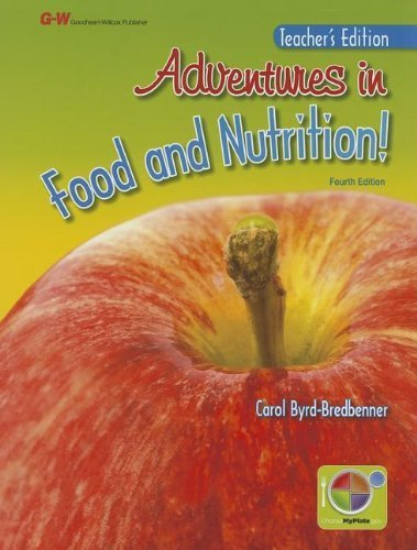 Adventures in Food and Nutrition!: Teacher's Edition by Byrd-Bredbenner, Carol (2011) Hardcover