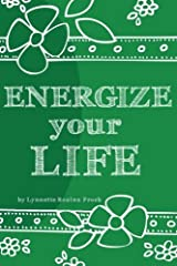 Energize Your Life: A Guide to Revitalizing and Nurturing Your Optimal Health & Well Being for the Body, Mind, and Spirit (Discover Yourself Prompted Journals) by Lynnette Rozine Prock (2015-08-08) Paperback