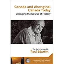 Canada and Aboriginal Canada Today - Le Canada et le Canada autochtone aujourd'hui: Changing the Course of History - Changer le cours de l'histoire