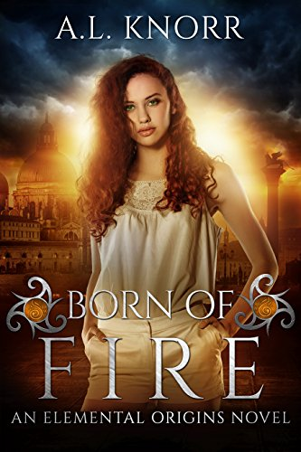 born-of-fire-an-elemental-origins-novel-the-elemental-origins-series-book-2