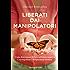 Liberati dai manipolatori: Come disinnescare la loro influenza negativa e riconquistare l'indipendenza emotiva