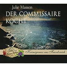 Der Commissaire kocht (Hör-Genuss-Edition-Box 2016)