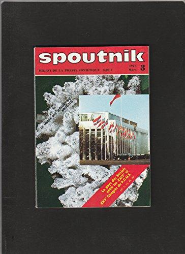 revue SPOUTNIK digest de la presse soviétique [No 3 de mars 1976] Le pays des Soviets entre les XXIV° et XXV° congrès du PCUS par Collectif