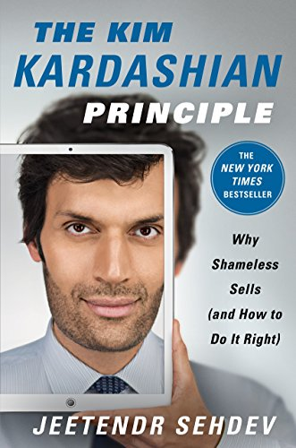 The Kim Kardashian Principle: Why Shameless Sells (and How to Do It Right) (English Edition)