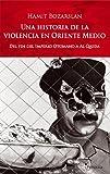 Historia de la violencia en Oriente Medio: Desde el fin del Imperio otomano hasta Al Qaeda (ATALAYA)