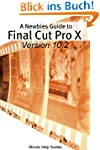 A Newbies Guide to Final Cut Pro X (V...