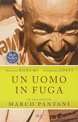 Un uomo in fuga. La vera storia di Marco Pantani di Manuela Ronchi
