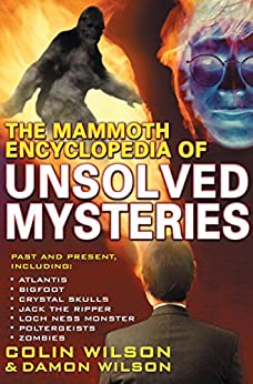 The Mammoth Encyclopedia of the Unsolved (Mammoth Books) (English Edition) par [Wilson, Colin]