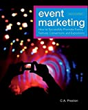 The Wiley Event Management Series: Event Marketing: How to Successfully Promote Events, Festivals, Conventions, and Expo
