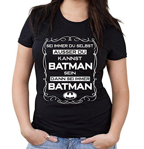 Sei immer du selbst....Batman Girlie Shirt | Superheld | Beruf | Sprüche | Zitat | Lustige | Damen | Frauen | Fun Schwarz