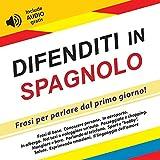 eBook Gratis da Scaricare Difenditi in Spagnolo Frasi per parlare dal primo giorno include audio gratis (PDF,EPUB,MOBI) Online Italiano