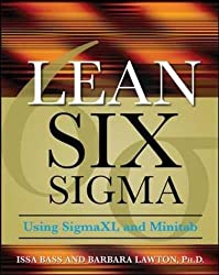 Lean Six Sigma Using SigmaXL and Minitab