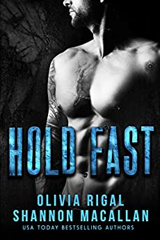 HOLD FAST: A Thrilling Navy SEAL Romantic Suspense by [Rigal, Olivia, Macallan, Shannon]