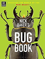 Nick Baker's Bug Book: Discover the World of the Mini-beast! (The Wildlife Trusts)